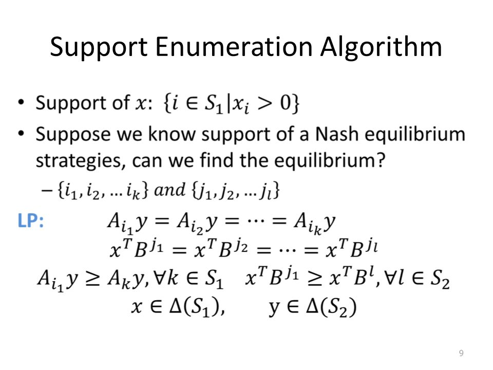 Support Enumeration Algorithm How many possible support? 10