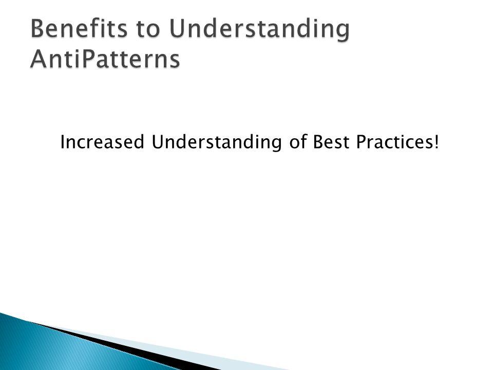 Increased Understanding of Best Practices!