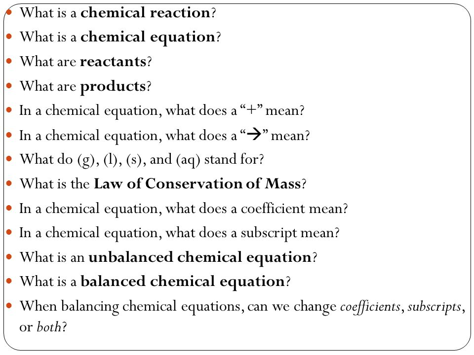 What is a chemical reaction. What is a chemical equation.