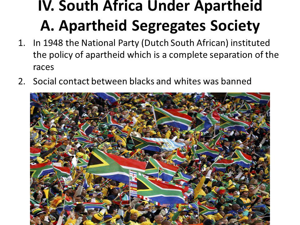 IV.South Africa Under Apartheid A.