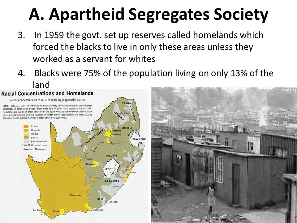 A.Apartheid Segregates Society 3. In 1959 the govt.