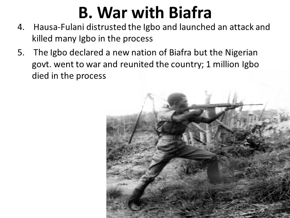 B.War with Biafra 4.