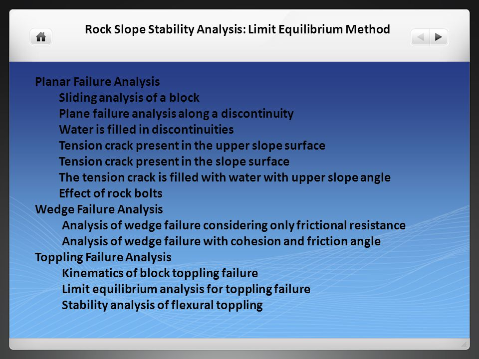 CIRCULAR FAILURE ANALYSIS Introduction Stability analysis of slope Stability analysis for Cohesionless Soil Total Stress Analysis (Swedish slip circle method) Ordinary slip circle method Bishop's Simplified Method of Slices General Method of slices