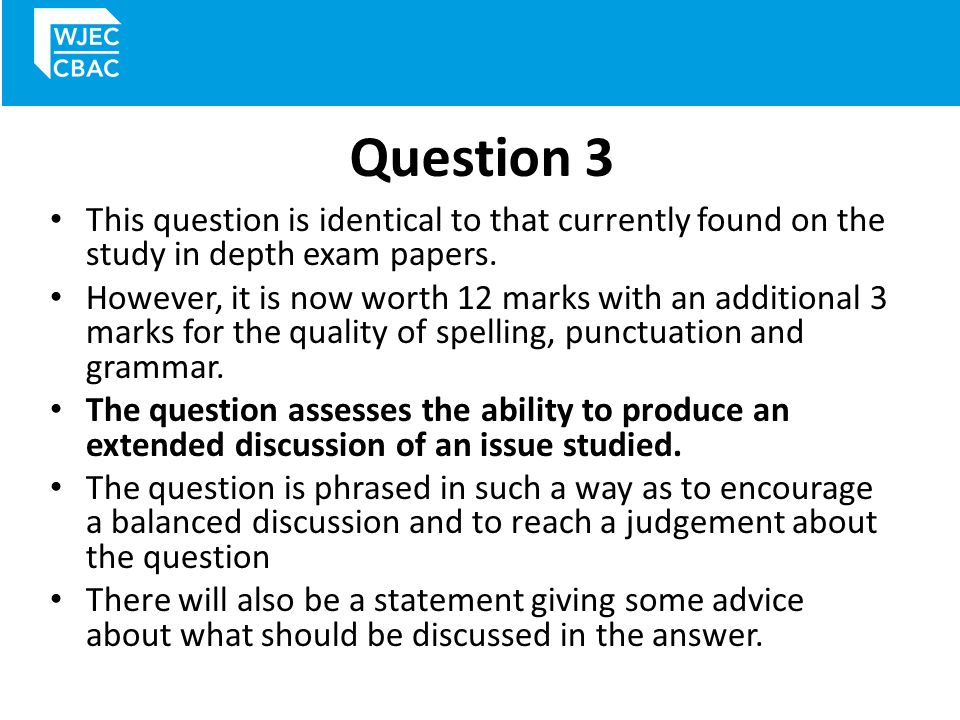 Question 3 – mark scheme You will get 1 to 3 marks if you give a generalised answer which offers very little support.