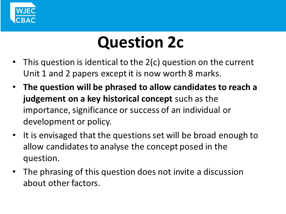 Question 2c – mark scheme You will get one or two marks if you give a generalised answer or lack focus.