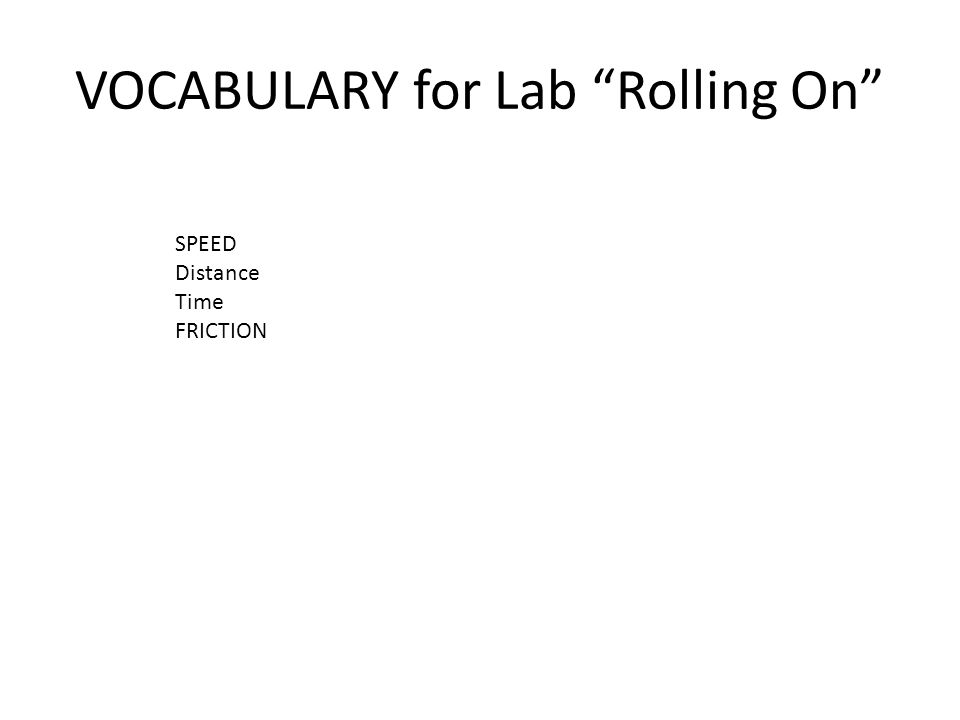 VOCABULARY for Lab Rolling On SPEED Distance Time FRICTION