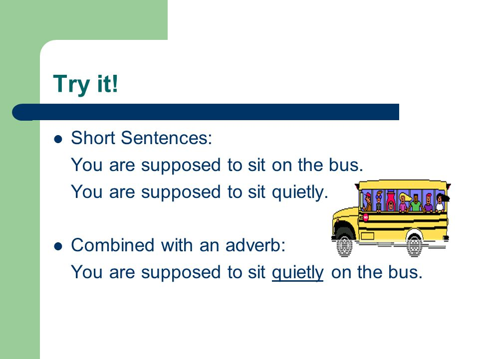 Try it.Simple sentences: We took the elevator to the second floor.
