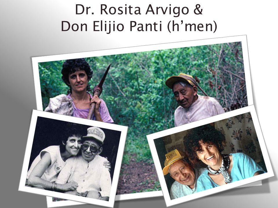 Dr. Rosita Arvigo & Don Elijio Panti (h'men)