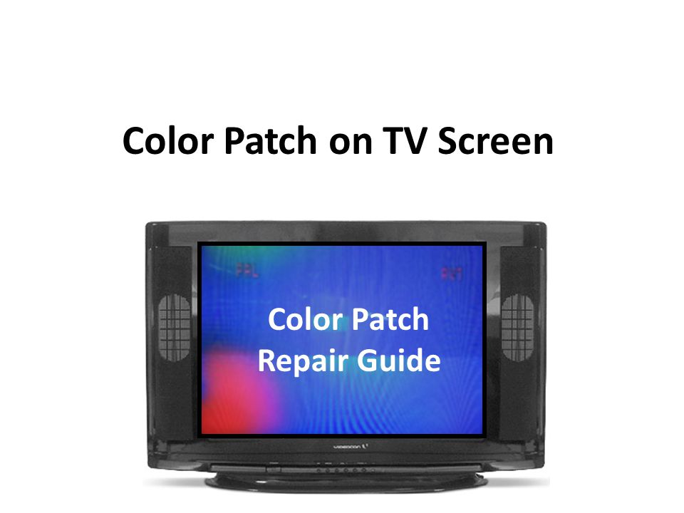 Color Patch on TV Screen How to Remove Colour Patch in the TV set Color Patch Repair Guide