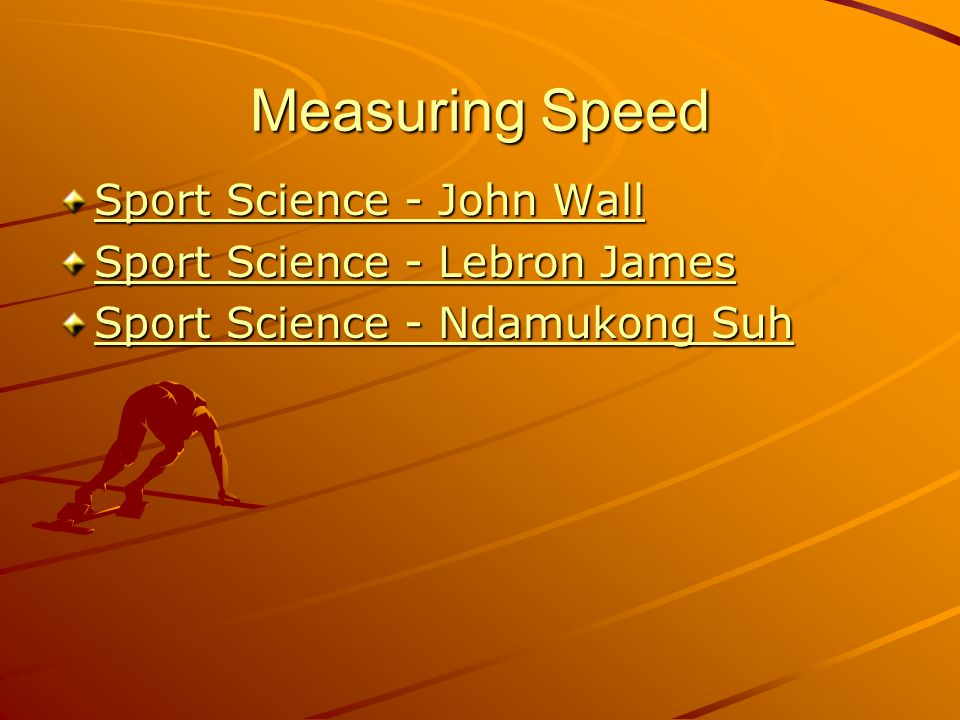 Measuring Speed Sport Science - John Wall Sport Science - John Wall Sport Science - Lebron James Sport Science - Lebron James Sport Science - Ndamukon