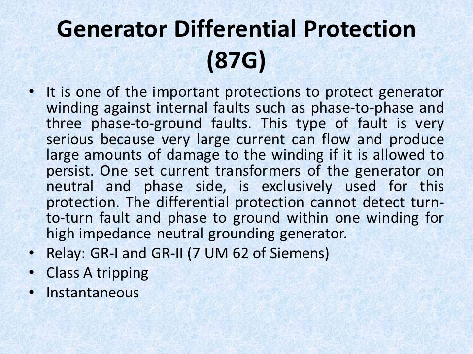 Generator Differential Protection (87G) It is one of the important protections to protect generator winding against internal faults such as phase-to-p
