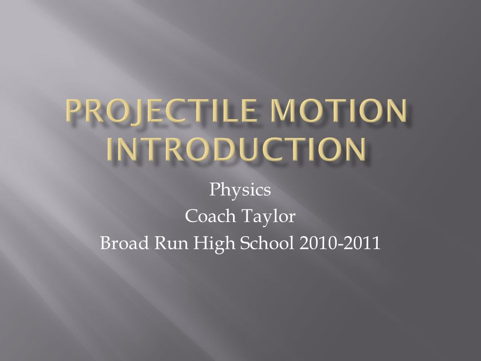  When a projectile is launched at an angle, the initial velocity has vertical and horizontal components.