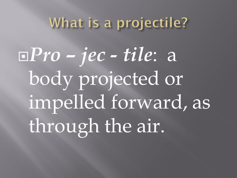  Recognize that the vertical and horizontal motions of a projectile are independent.