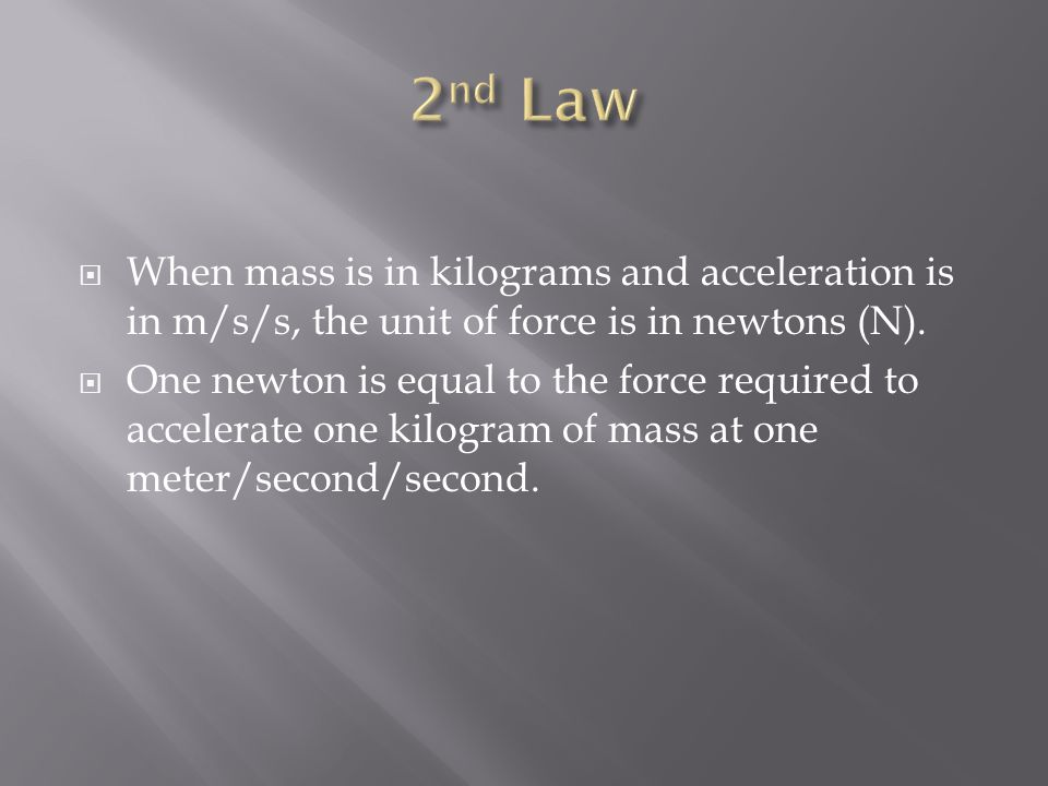 The net force of an object is equal to the product of its mass and acceleration, or F=ma.
