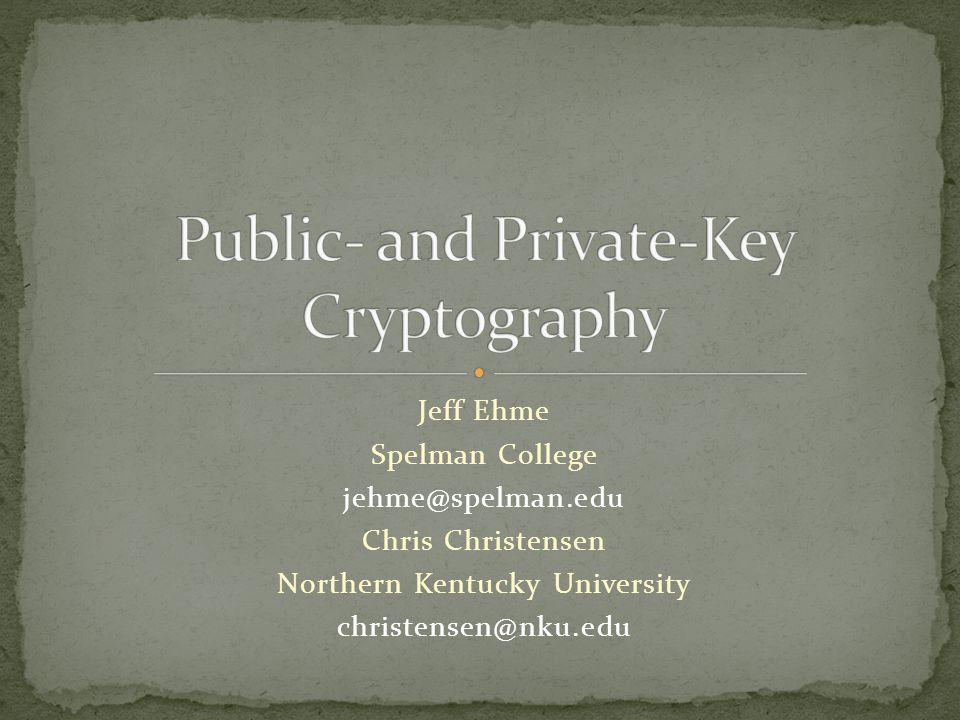 Jeff Ehme Spelman College jehme@spelman.edu Chris Christensen Northern Kentucky University christensen@nku.edu
