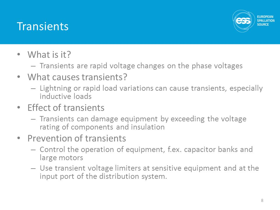Transients What is it? – Transients are rapid voltage changes on the phase voltages What causes transients? – Lightning or rapid load variations can c