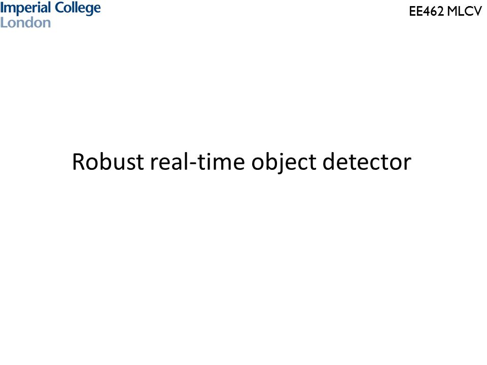 EE462 MLCV Robust real-time object detector
