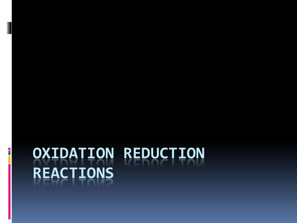 Redox Reactions  oxidation - loss of electrons  oxidation number increases  reduction - gain of electrons  oxidation number decreases or reduces.