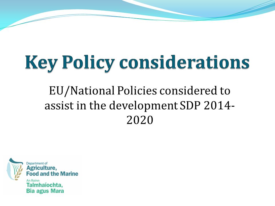 EU/National Policies considered to assist in the development SDP 2014- 2020