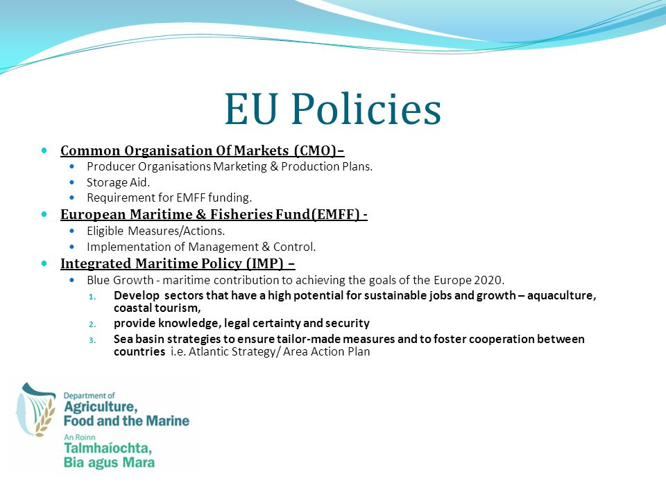 EU Policies Common Organisation Of Markets (CMO)– Producer Organisations Marketing & Production Plans.