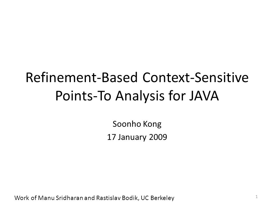 What Is It? Scalable and Precise Context-sensitive Points-to Analysis 2