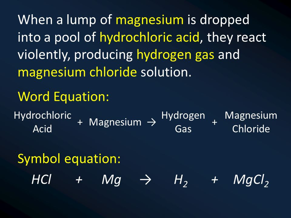 HCl+Mg→H2H2 +MgCl 2 But there is a small problem… 1.Compare the number of hydrogen atoms on each side 2.Compare the number of chlorine atoms (ions) on each side This is an 'unbalanced' symbol equation