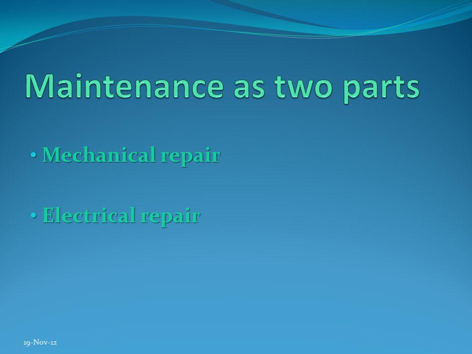 Mechanical repair Mechanical repair Electrical repair Electrical repair 19-Nov-12