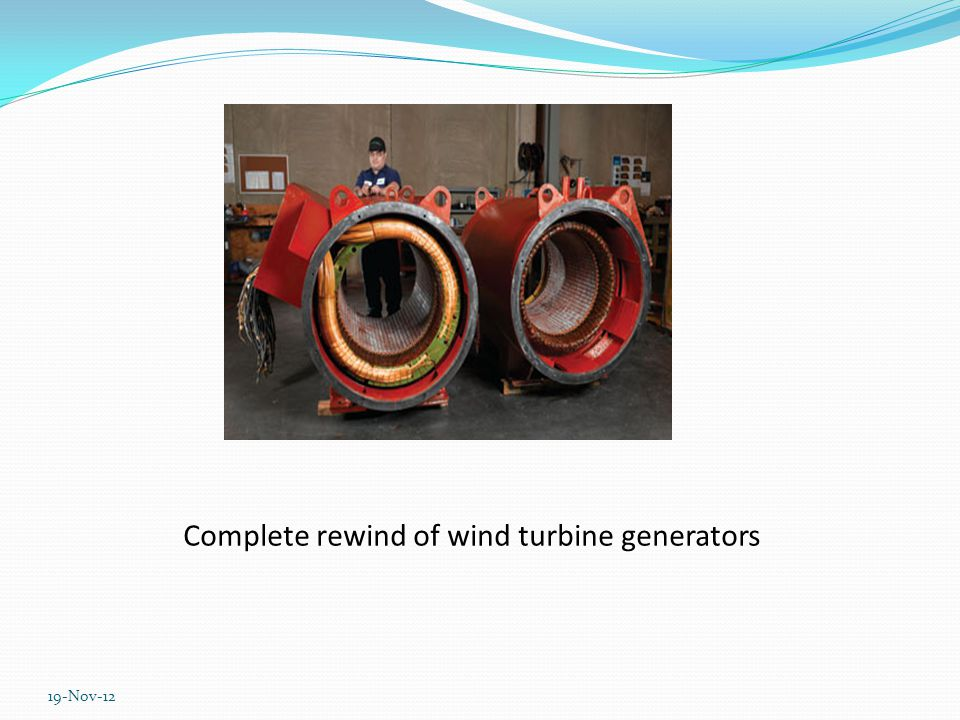 Complete rewind of wind turbine generators 19-Nov-12