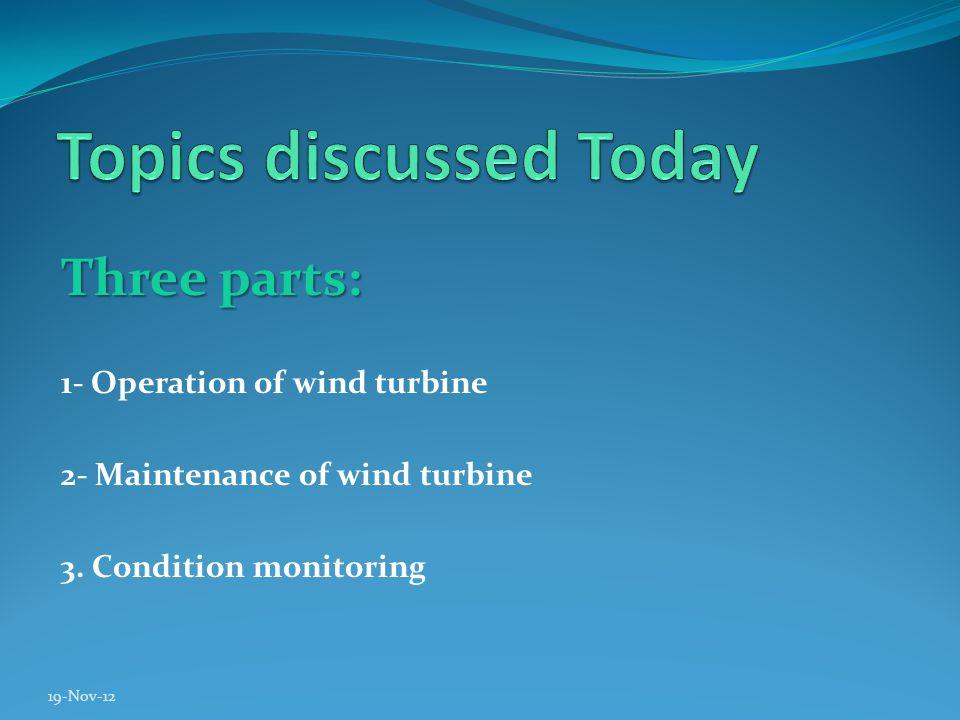Three parts: 1- Operation of wind turbine 2- Maintenance of wind turbine 3.