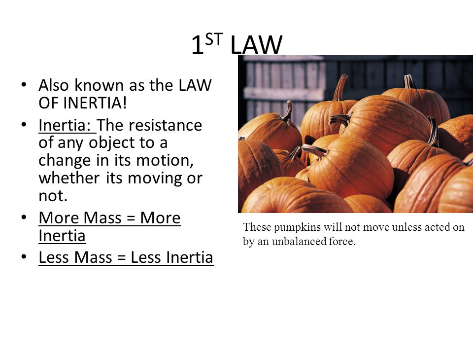 Questions Notes What is Newton's 1 st Law and how is it related to inertia.