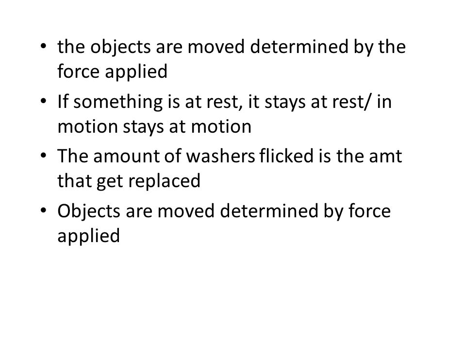 1.Newton's first law is working because it shows how an object can be affected by something else.