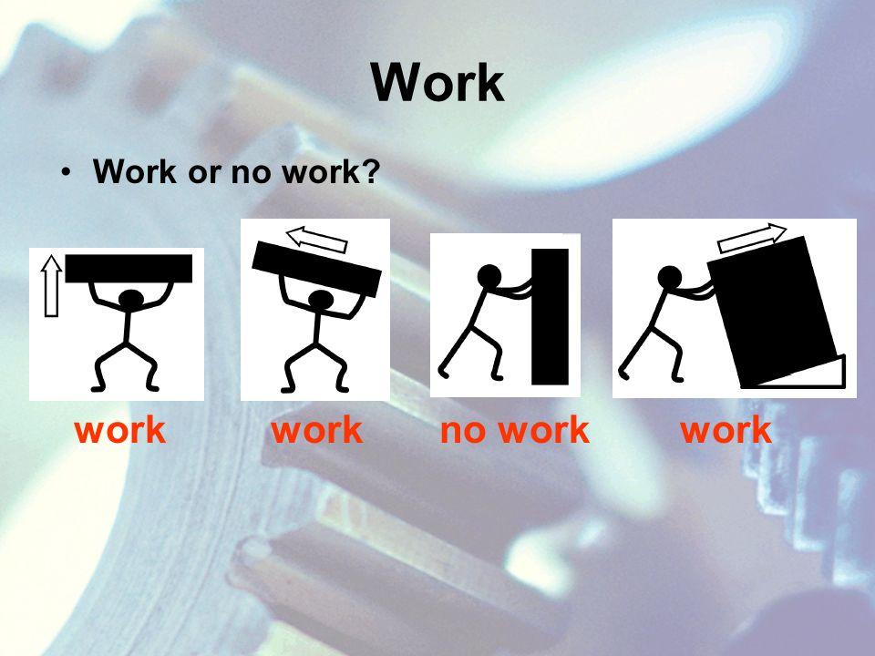 Work Work or no work no workwork