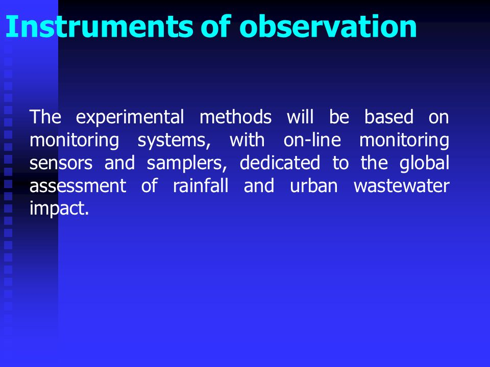 Instruments of observation Experimental catchments in Port-au-Prince agglomeration will be selected in order to assess the impacts on: Urban and peri-urban areas, Public combined sewers systems, Private separate sewers systems, Retention and infiltration tanks (artificial refills), Impacts on watercourses and aquifers.