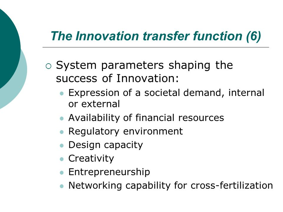 The Innovation transfer function (6)  System parameters shaping the success of Innovation: Expression of a societal demand, internal or external Avai
