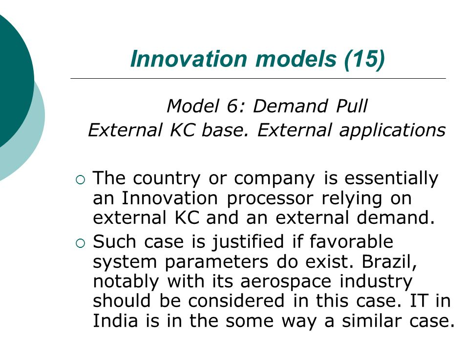 Innovation models (15) Model 6: Demand Pull External KC base.