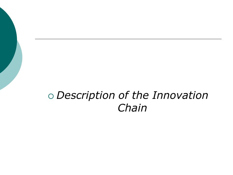  Description of the Innovation Chain