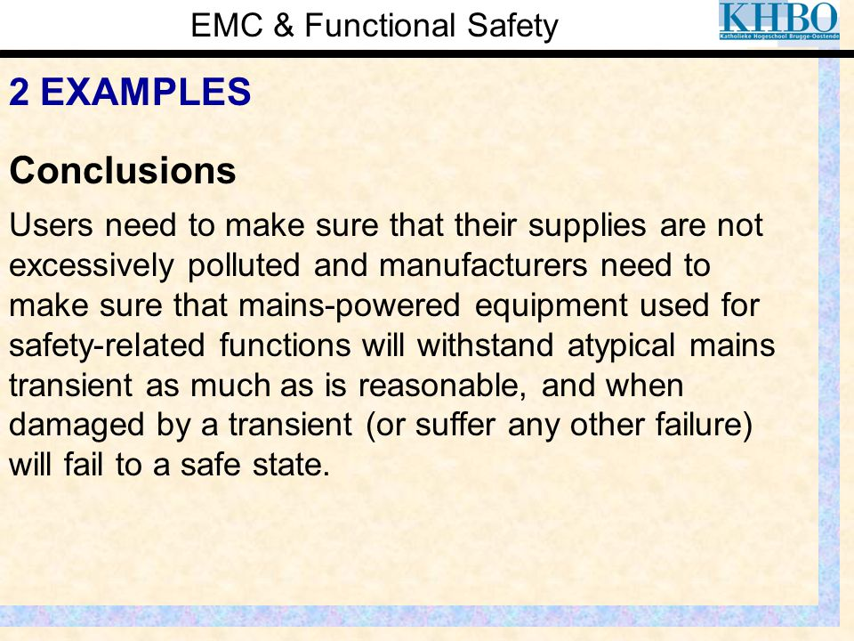 EMC & Functional Safety 2 EXAMPLES Users need to make sure that their supplies are not excessively polluted and manufacturers need to make sure that m