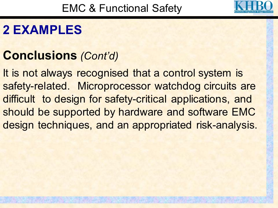 EMC & Functional Safety 2 EXAMPLES It is not always recognised that a control system is safety-related. Microprocessor watchdog circuits are difficult