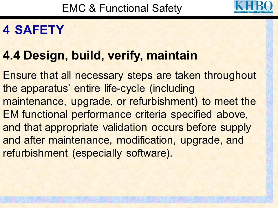 EMC & Functional Safety 4 SAFETY Ensure that all necessary steps are taken throughout the apparatus' entire life-cycle (including maintenance, upgrade