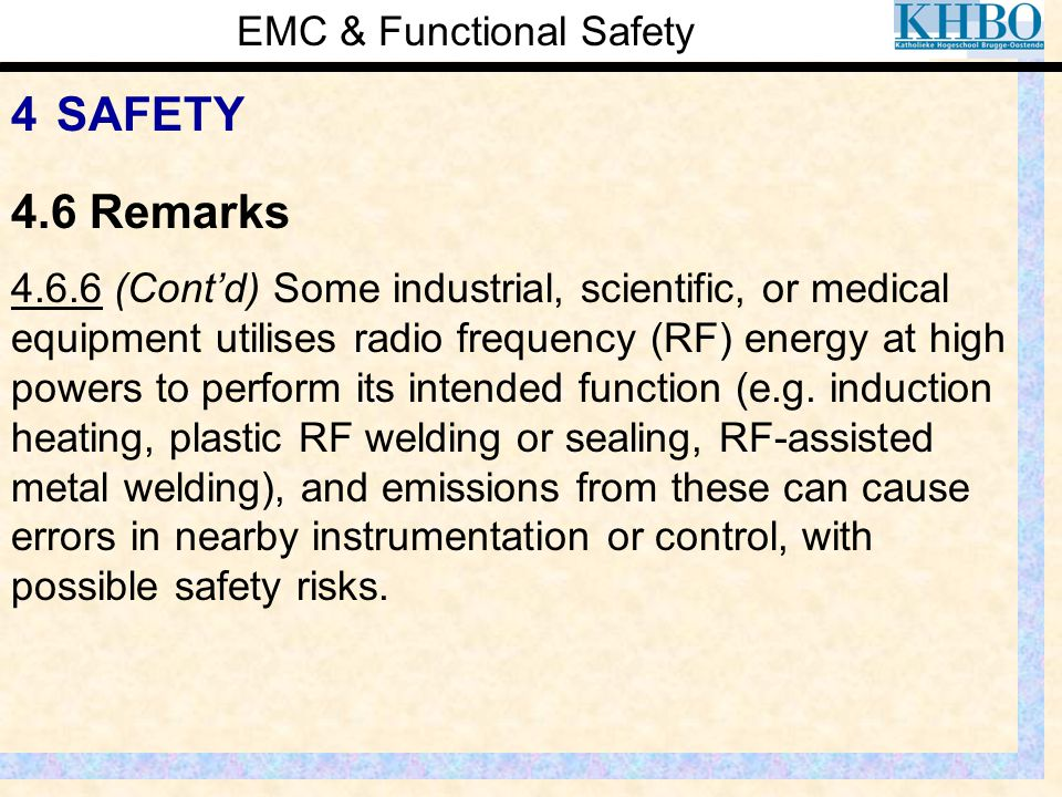 EMC & Functional Safety 4 SAFETY 4.6.6 (Cont'd) Some industrial, scientific, or medical equipment utilises radio frequency (RF) energy at high powers