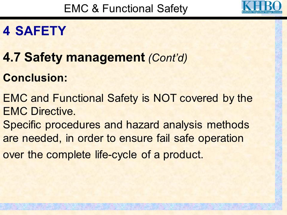 EMC & Functional Safety 4 SAFETY Conclusion: EMC and Functional Safety is NOT covered by the EMC Directive. Specific procedures and hazard analysis me