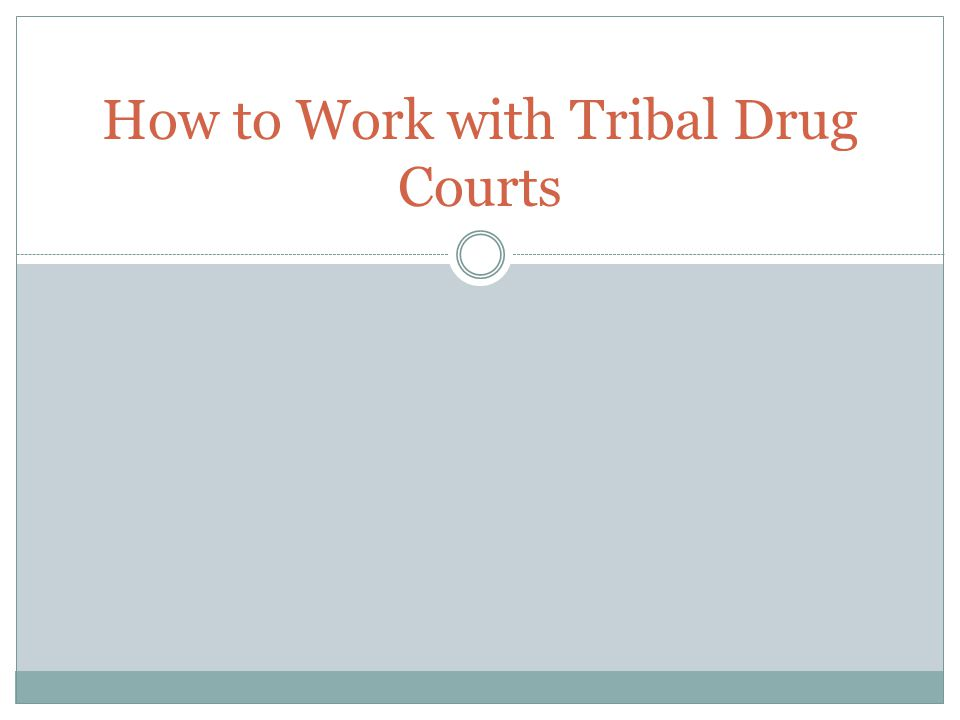 How to Work with Tribal Drug Courts