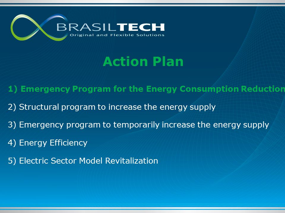 1) Emergency Program for the Energy Consumption Reduction 2) Structural program to increase the energy supply 3) Emergency program to temporarily increase the energy supply 4) Energy Efficiency 5) Electric Sector Model Revitalization Action Plan