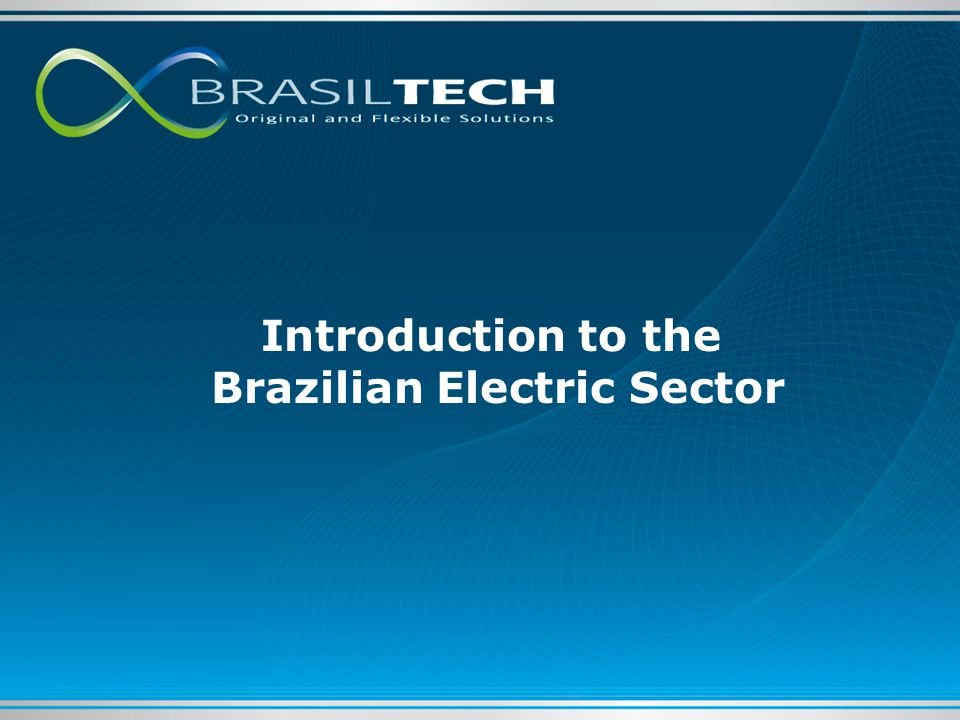 Introduction to the Brazilian Electric Sector