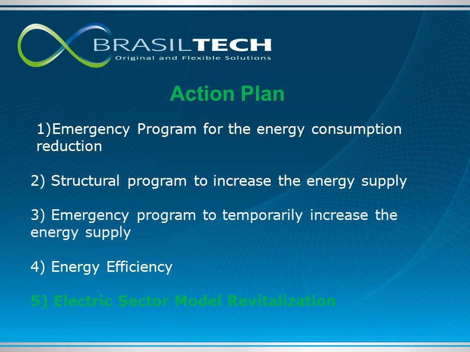 1)Emergency Program for the energy consumption reduction 2) Structural program to increase the energy supply 3) Emergency program to temporarily increase the energy supply 4) Energy Efficiency 5) Electric Sector Model Revitalization Action Plan