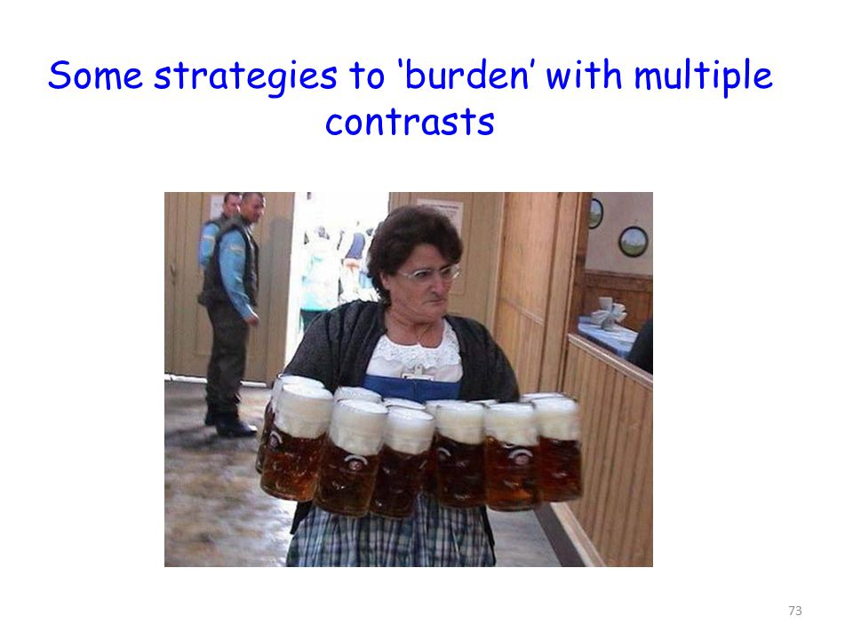 73 Some strategies to 'burden' with multiple contrasts