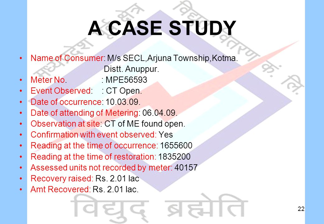 22 A CASE STUDY Name of Consumer: M/s SECL,Arjuna Township,Kotma.