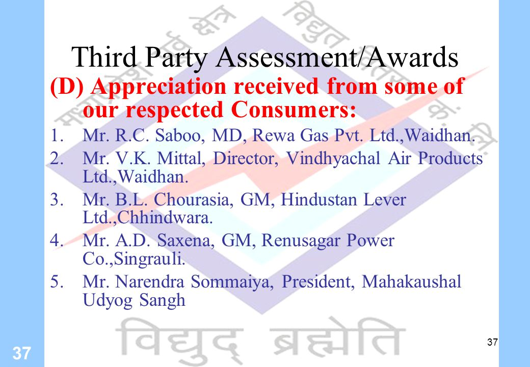 37 Third Party Assessment/Awards (D) Appreciation received from some of our respected Consumers: 1.Mr.
