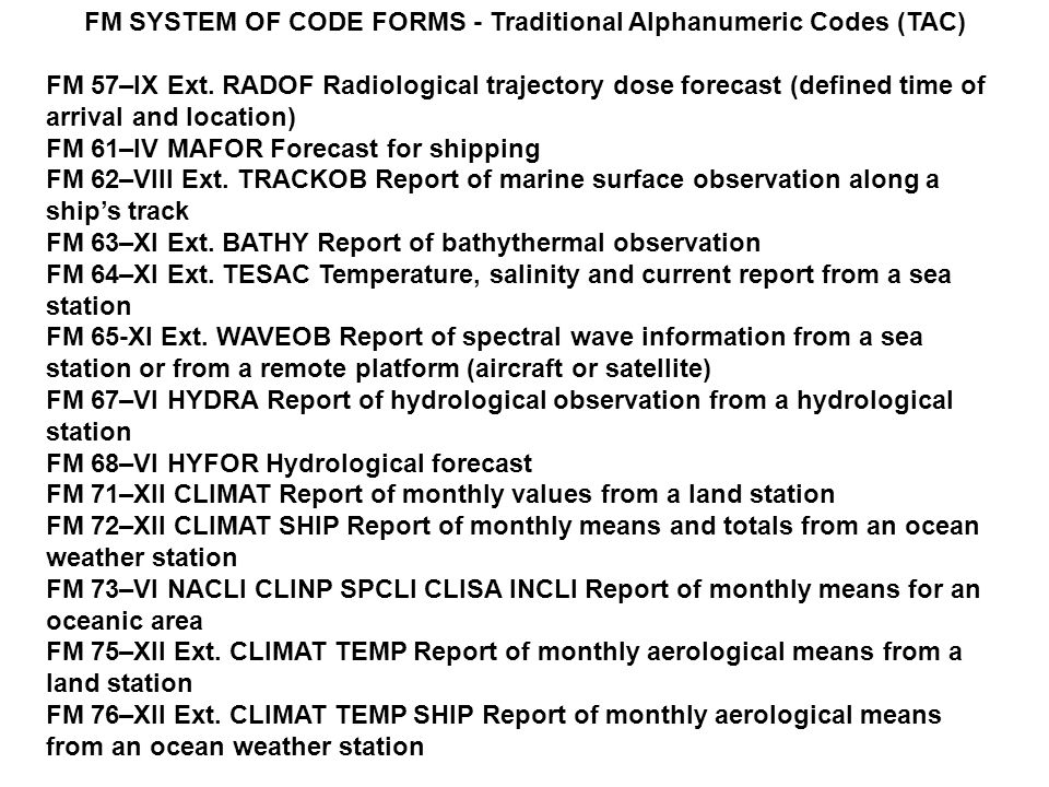 FM SYSTEM OF CODE FORMS - Traditional Alphanumeric Codes (TAC) FM 57–IX Ext. RADOF Radiological trajectory dose forecast (defined time of arrival and
