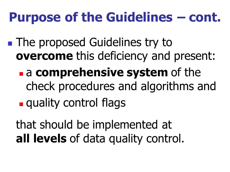 EXTENDED QC PROCEDURES Extended Quality Control procedures should be applied at the national Data Processing Centre.